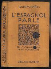 L'ESPAGNOL PARLÉ par DELPY et VIÑAS Conversation Vocabulaire Prononciation 1933