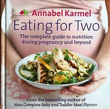 Eating for Two: The complete guide to nutrition during pregnancy  Annabel Karmel