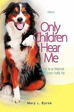Only Children Hear Me: Jake is a Friend You Can Talk To
