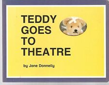 TEDDY GOES TO THEATRE-JANE DONNELLY-1992-SIGNED