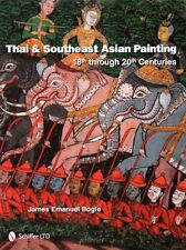 Thai and Southeast Asian Painting : 18th Through 20th Century, New Book!