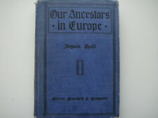 OUR ANCESTORS IN EUROPE by Jennie Hall, Rare 1916 Collectible