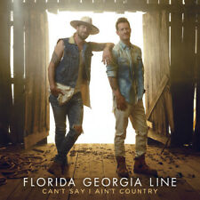 Florida Georgia Line - Can't Say I Ain't Country CD NEW