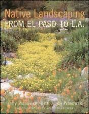 Native Landscaping from El Paso to L. A.       Sally Wasowski     2000