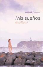 Mis Sueos Erticos by Adelaid E. Crescioni (2013, Hardcover)