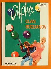 Alpha Tome 2. Clan Bogdanov. Y. Jigounov & P. Renard. éditions Le Lombard