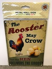 The Rooster May Crow SMALL - Tin Metal Wall Sign *Top 100*