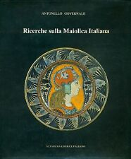 GOVERNALE Antonello, Ricerche sulla Maiolica Italiana. Altamura Editrice, 1989
