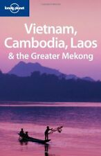 Vietnam Cambodia Laos and the Greater Mekong (Lonely Planet Multi Country Guid,