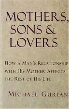 Mothers, Sons, and Lovers: How a Mans Relationship with His Mother Affects the