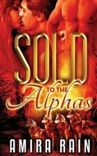 Sold to the Alphas, Paperback by Rain, Amira, Like New Used, Free shipping in...