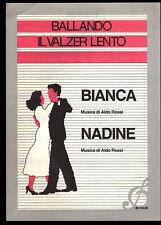 BALLANDO IL VALZER LENTO = BIANCA - NADINE   Aldo Rossi -- SPARTITO