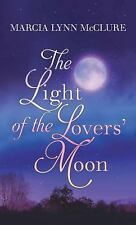 The Light of the Lovers' Moon by Marcia Lynn McClure (2017, Large Type)