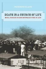 The Anthropology of Christianity: Death in a Church of Life : Moral Passion...
