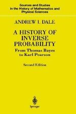 A History of Inverse Probability : From Thomas Bayes to Karl Pearson Vol. 16...