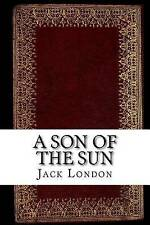 A Son of the Sun by London, Jack 9781539448747 -Paperback