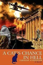 A Cat's Chance in Hell by YeghishT Avedissian (2007, Paperback)