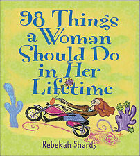 NEW 98 Things A Woman Should Do In Her Lifetime by Rebekah Shardy