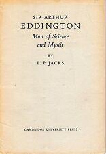 """Sir Arthur Eddington - Man of Science and Mystic"", by L. P. Jacks"