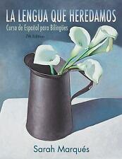 La lengua que heredamos: Curso de Espa?ol para Biling?es (Spanish Edition)