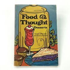 Vintage 1976 Food & Thought Desserts Cookbook, Norma Whitcomb