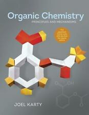 Organic Chemistry: Principles and Mechanisms by Joel Karty w/ solution manual