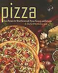 Pizza: Easy Recipes for Great Homemade Pizzas, Focaccia, and Calzones-ExLibrary