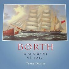 BORTH VILLAGE HISTORY Wales Welsh Seaborn Coast Boats NEW Fishing Cargo Sailors