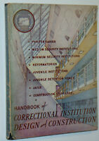 VINTAGE 1949 BOOK! HANDBOOK OF CORRECTIONAL INSTITUTION DESIGN & CONSTRUCTION!