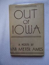 Out of Iowa A Poem by Van Meter Ames (1936, Hardcover w/DJ) Author Signed Book