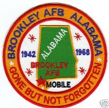 USAF BASE PATCH, BROOKLEY AFB ALABAMA, GONE BUT NOT FORGOTTEN                  Y