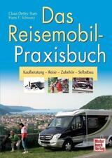 Das Reisemobil-Praxisbuch von Claus-Detlev Bues und Hans F. Schwarz (2009, Gebundene Ausgabe)