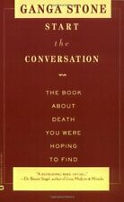Start the Conversation: The Book About Death You Were Hoping . by Stone, Ganga