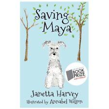 Saving Maya  Book by Janetta Harvey, illustrated by Annabel Wilson Schnauzerfest