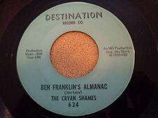 128...  GARAGE 45...THE CRYAN SHAMES....BEN FRANKLIN'S ALMANAC...DESTINATION 624