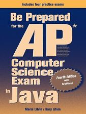 Be Prepared for the AP Computer Science Exam in Java by Maria Litvin, Gary Litvi