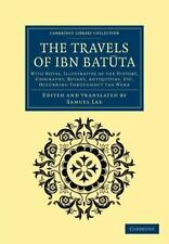 The Travels of Ibn Bat Ta: With Notes, Illustrative of the History, Geography, B