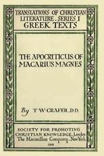 The Apocriticus of Macarius Magnes by T. W. Crafer (2014, Paperback)
