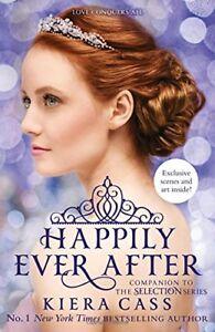 Happily Ever After (The Sélection Séries) Par Cass Kiera Neuf Livre,Libre &