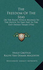 USED (LN) The Freedom Of The Seas: Or The Right Which Belongs To The Dutch To Ta