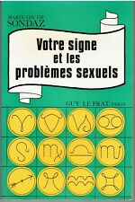 Votre signe et les problèmes sexuels par Marie-Louise Sondaz / astrologie