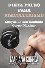 DIETA PALEO para FISICULTURISMO : Chegue Ao Seu Sonhado Corpo Maximo by...