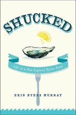 Shucked : Life on a New England Oyster Farm USED, UNREAD LIKE NEW