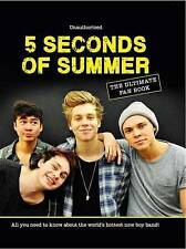 5 Seconds of Summer: The Ultimate Fan Book: All You Need to Know About the Worl