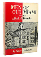 Walter Havighurst MEN OF OLD MIAMI, 1809-1873;   A Book of Portraits 1st Edition