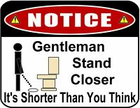 Notice Gentleman Stand Closer It's..... Laminated Sign (13 Variations Avail)