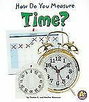 How Do You Measure Time? (A+ Books: Measure It!)