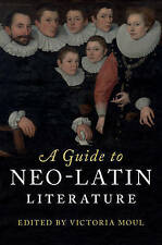 A Guide to Neo-Latin Literature by Cambridge University Press (Hardback, 2017)