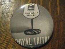 Royal Triton Motor Oil Vintage 1951 Life Magazine Advertisement Button Pin $20