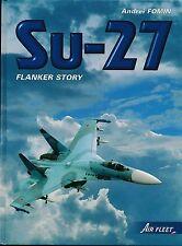 Su-27 Flanker Story (Air Fleet) - Rare book - New Copy
